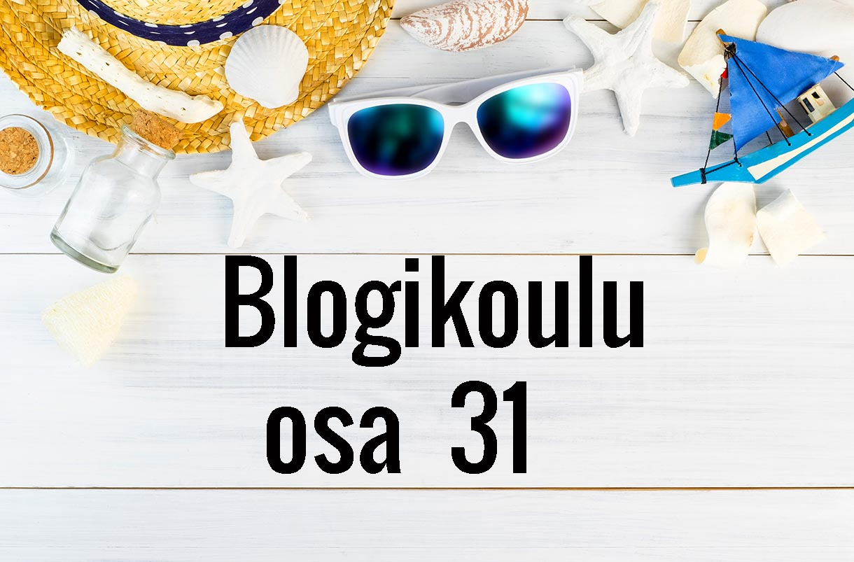 Blogikoulu osa 31